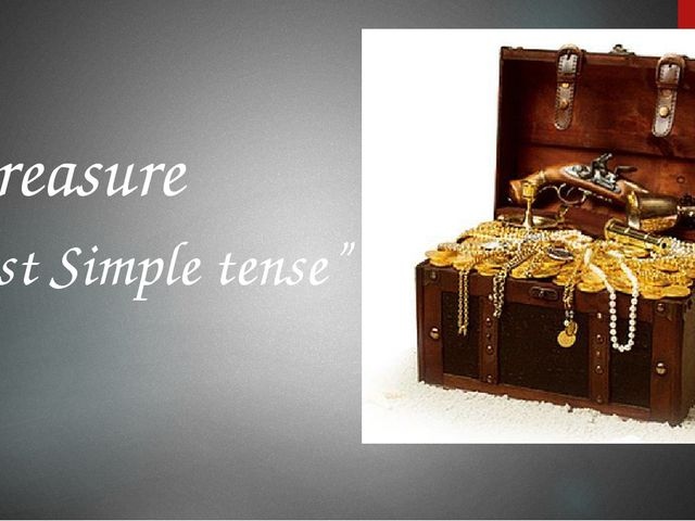 "treasure ""Past Simple tense"""