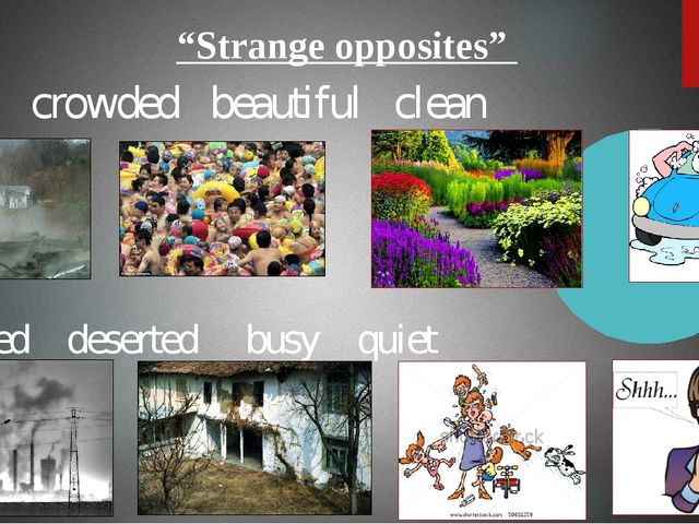 """""""Strange opposites"""" ugly crowded beautiful clean polluted deserted busy quiet"""