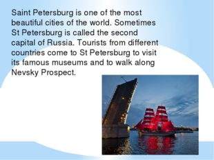 Saint Petersburg is one of the most beautiful cities of the world. Sometimes