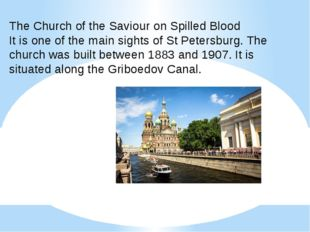The Church of the Saviour on Spilled Blood It is one of the main sights of S