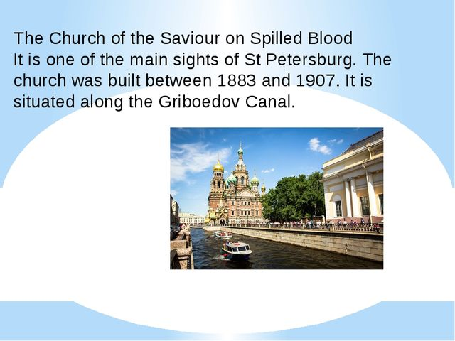 The Church of the Saviour on Spilled Blood It is one of the main sights of S...