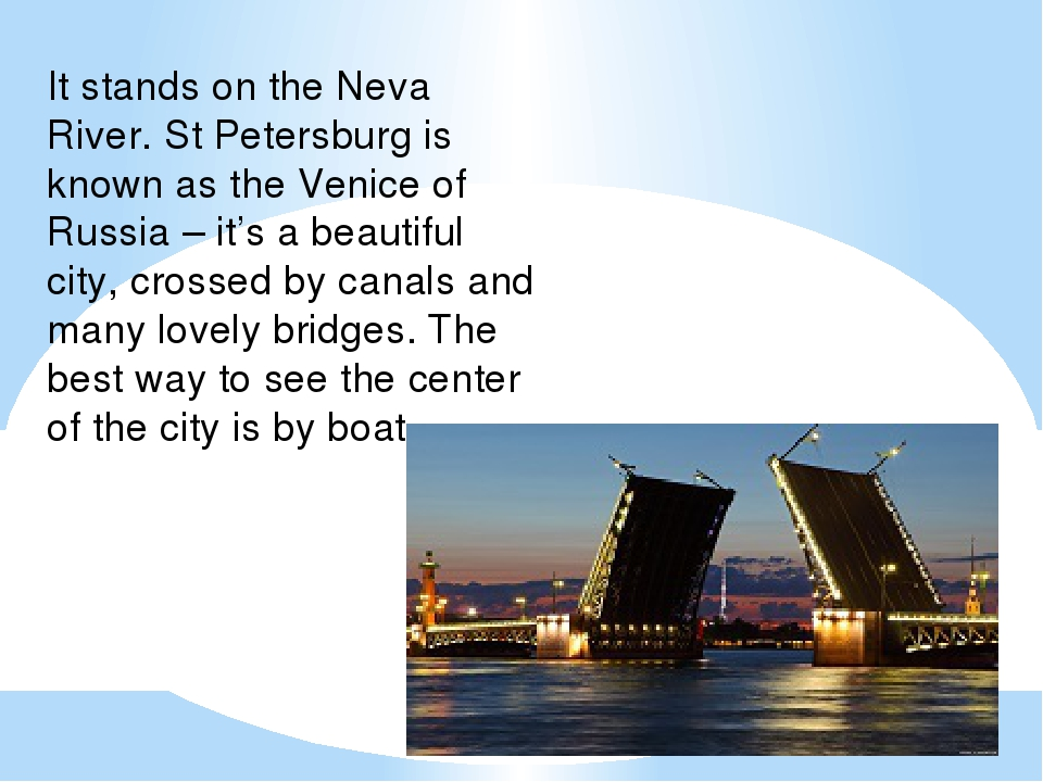 It stands on the Neva River. St Petersburg is known as the Venice of Russia –...