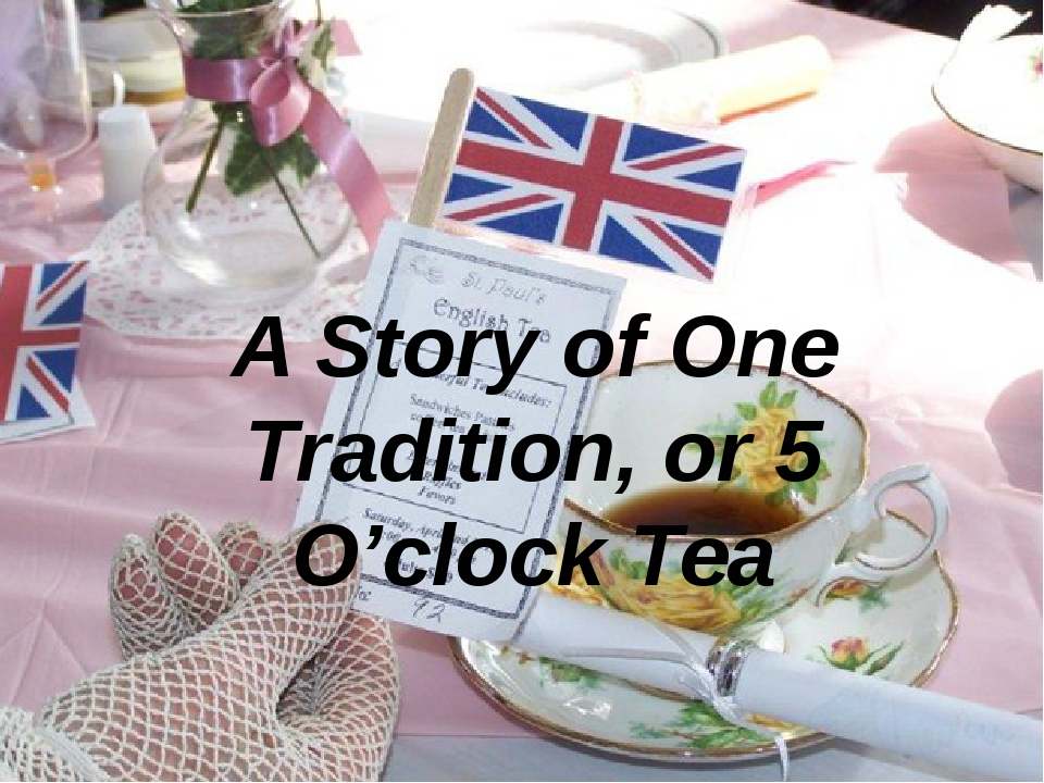 A Story of One Tradition, or 5 O'clock Tea