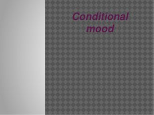 Conditional mood