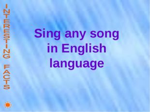 Sing any song in English language