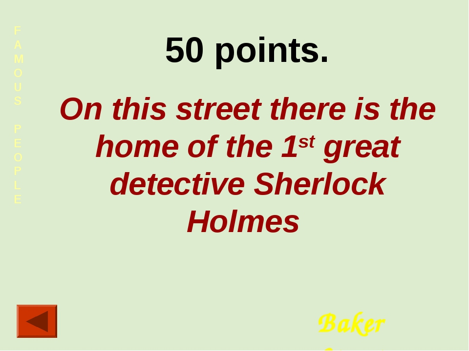 FAMOUS PEOPLE 50 points. On this street there is the home of the 1st great de...