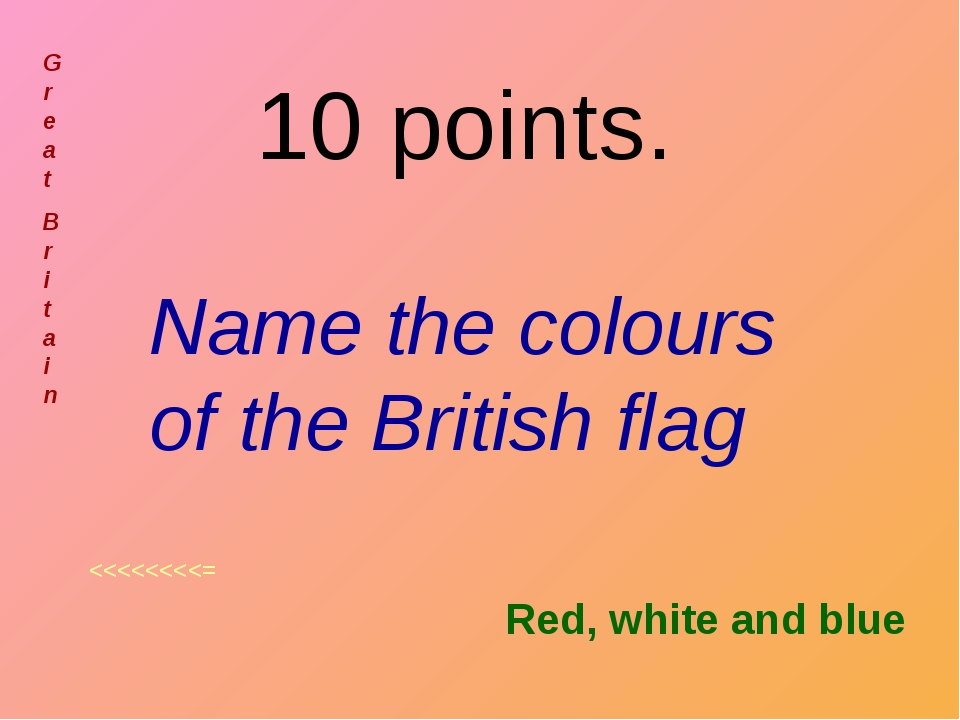 10 points. Name the colours of the British flag