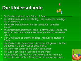Die Unterschiede Die Deutschen feiern das Ostern 2 Tage; der Ostersonntag un
