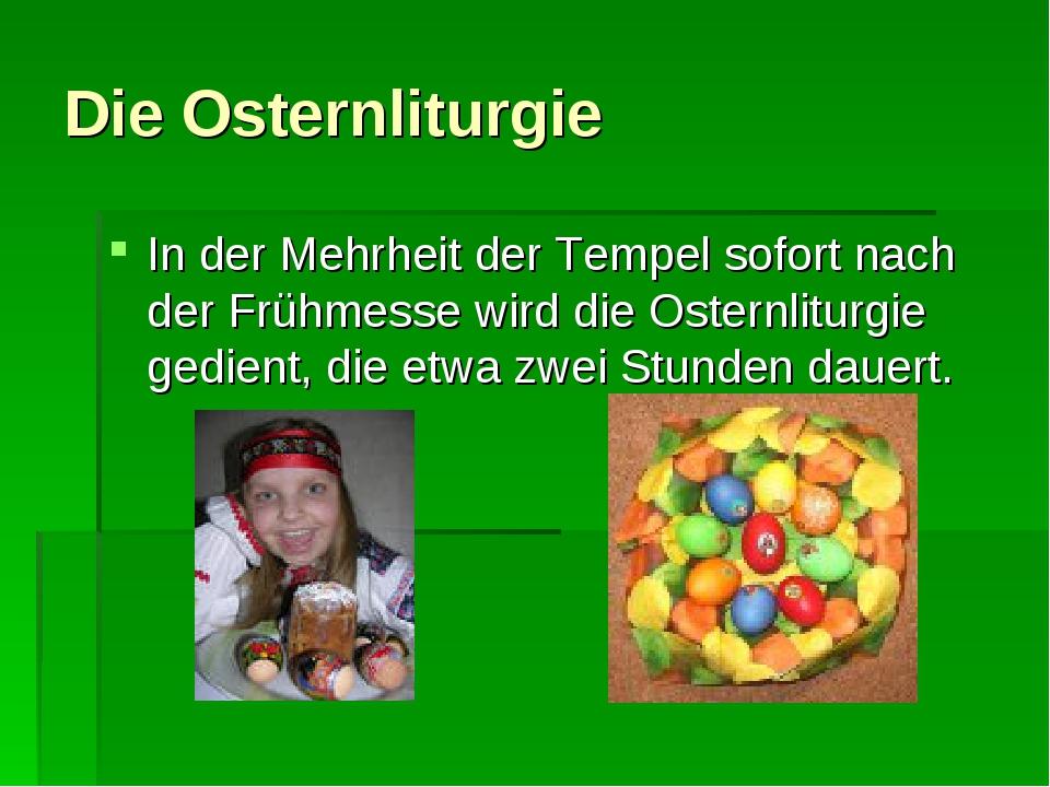 Die Osternliturgie In der Mehrheit der Tempel sofort nach der Frühmesse wird...