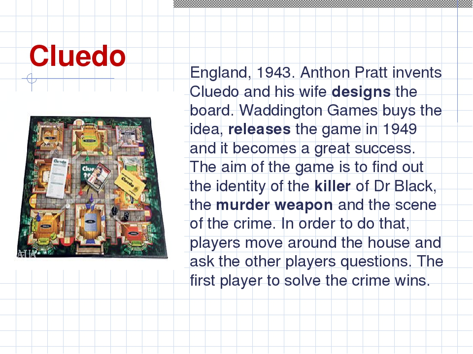 Cluedo England, 1943. Anthon Pratt invents Cluedo and his wife designs the bo...