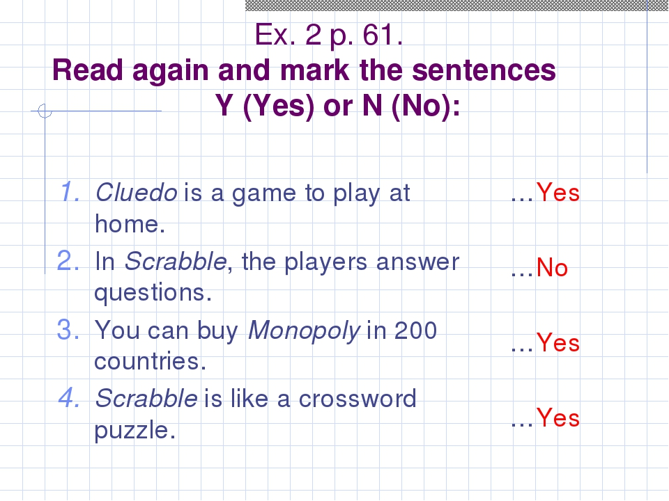 Ex. 2 p. 61. Read again and mark the sentences Y (Yes) or N (No): Cluedo is...