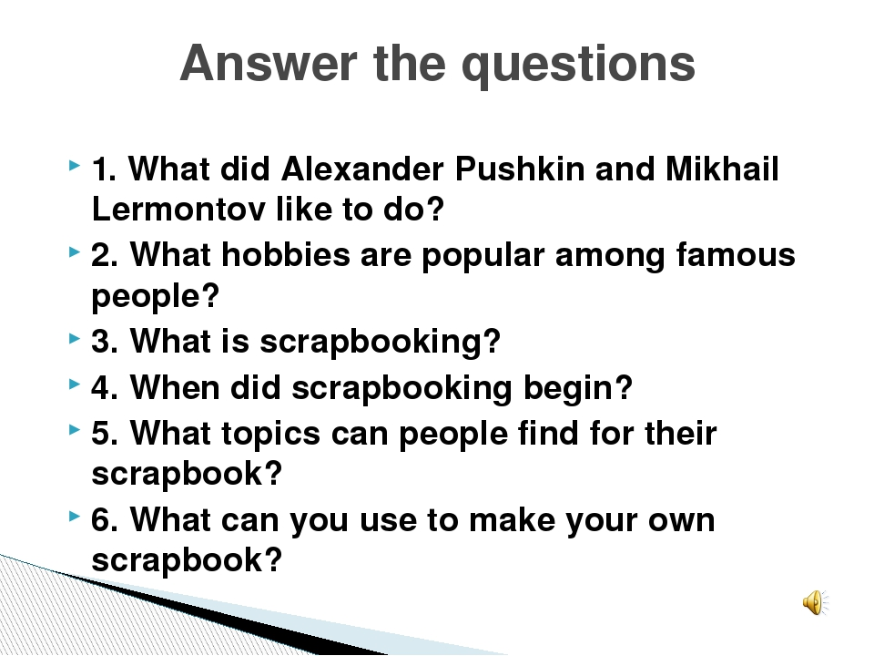 1. What did Alexander Pushkin and Mikhail Lermontov like to do? 2. What hobbi...