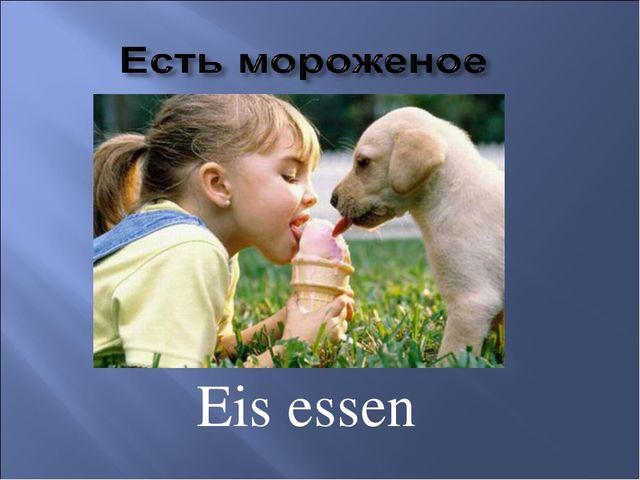 Eis essen