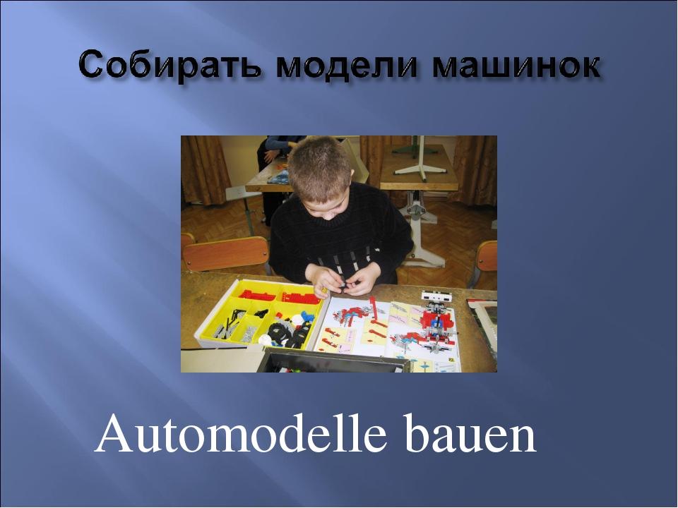Automodelle bauen