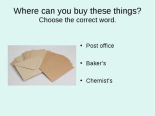 Where can you buy these things? Choose the correct word. Post office Baker's