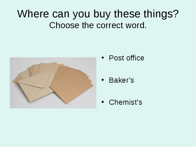 Where can you buy these things? Choose the correct word. Post office Baker's...