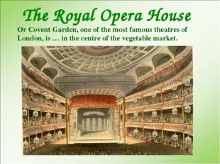 The Royal Opera House Or Covent Garden, one of the most famous theatres of L