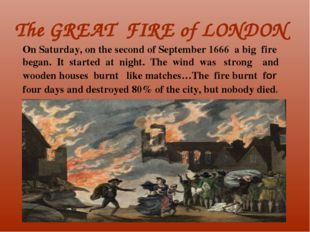 The GREAT FIRE of LONDON On Saturday, on the second of September 1666 a big f