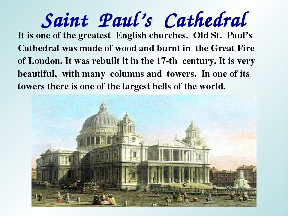 Saint Paul's Cathedral It is one of the greatest English churches. Old St. Pa...