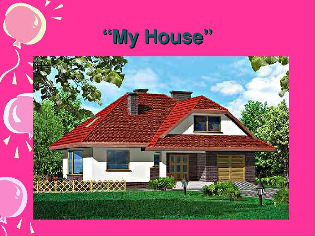 """""""My House"""""""