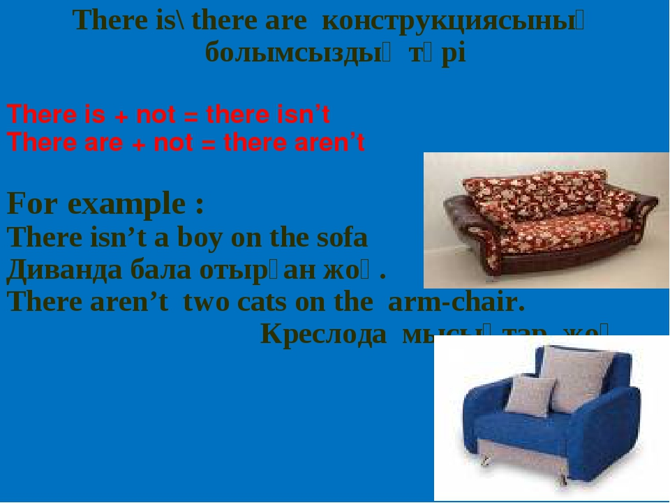 There is\ there are конструкциясының болымсыздық түрі There is + not = there...