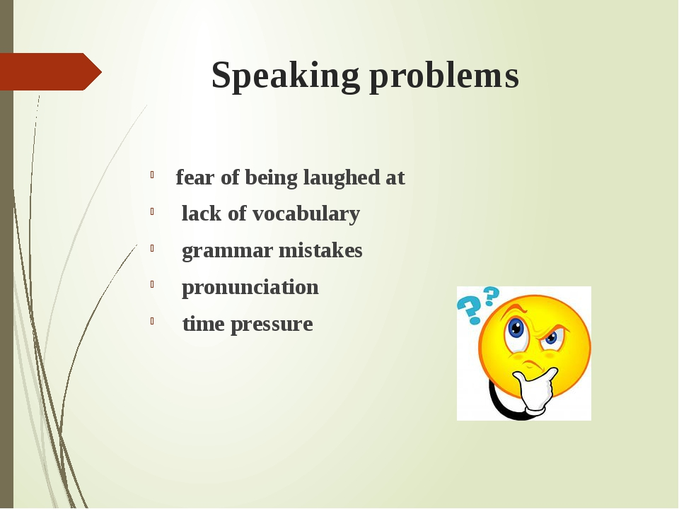 Speaking problems fear of being laughed at lack of vocabulary grammar mistake...