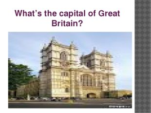What's the capital of Great Britain?
