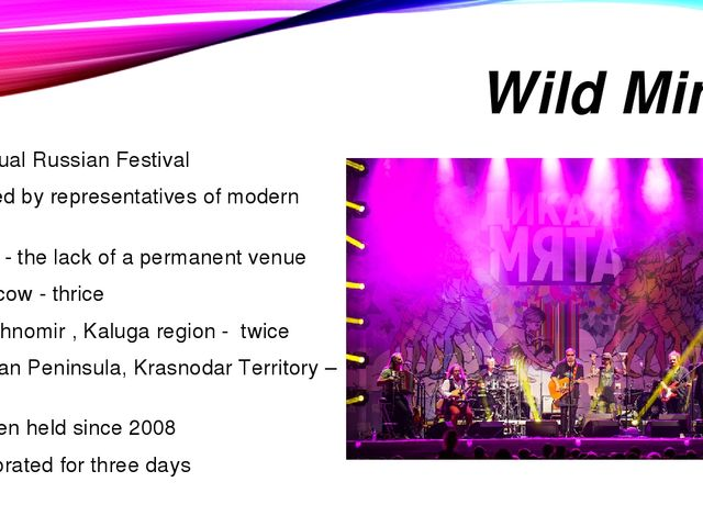 Wild Mint an annual Russian Festival attended by representatives of modern mu...