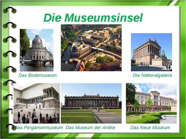 Die Museumsinsel Das Bodemuseum Die Nationalgalerie Das Pergamonmuseum Das Mu...