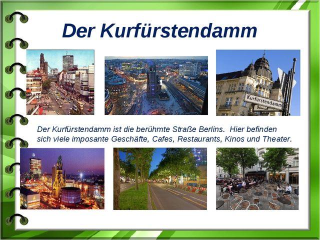 Der Kurfürstendamm Der Kurfürstendamm ist die berühmte Straße Berlins. Hier b...