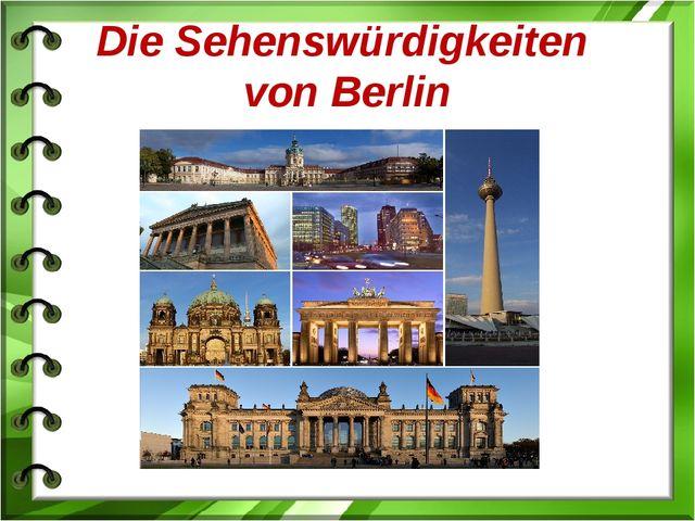 Die Sehenswürdigkeiten von Berlin