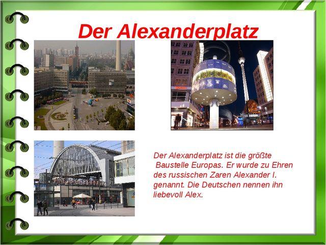 Der Alexanderplatz Der Alexanderplatz ist die größte Baustelle Europas. Er wu...