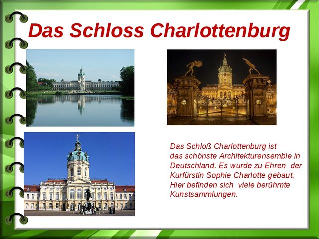 Das Schloss Charlottenburg Das Schloß Charlottenburg ist das schönste Archite...