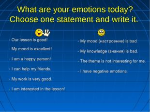 What are your emotions today? Choose one statement and write it. - Our lesso