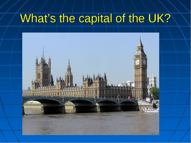 What's the capital of the UK?