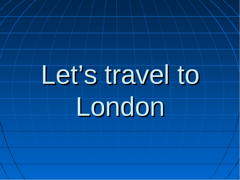 Let's travel to London