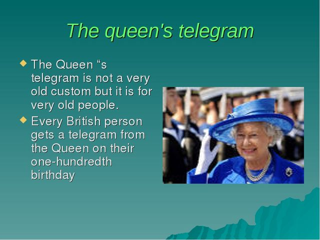 "The queen's telegram The Queen ""s telegram is not a very old custom but it is..."