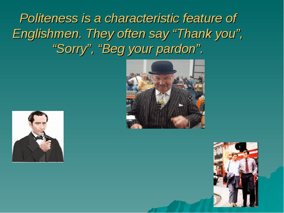 "Politeness is a characteristic feature of Englishmen. They often say ""Thank y..."