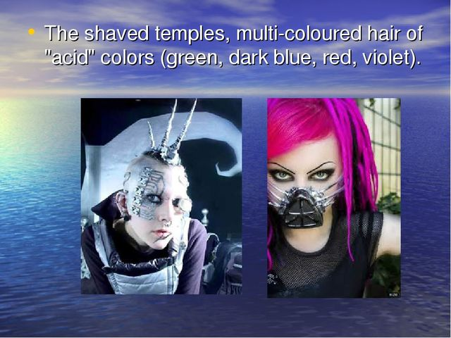"The shaved temples, multi-coloured hair of ""acid"" colors (green, dark blue, r..."