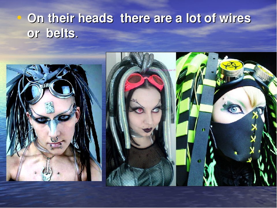On their heads there are a lot of wires or belts.