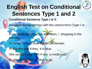English Test on Conditional Sentences Type 1 and 2 Conditional Sentence Type