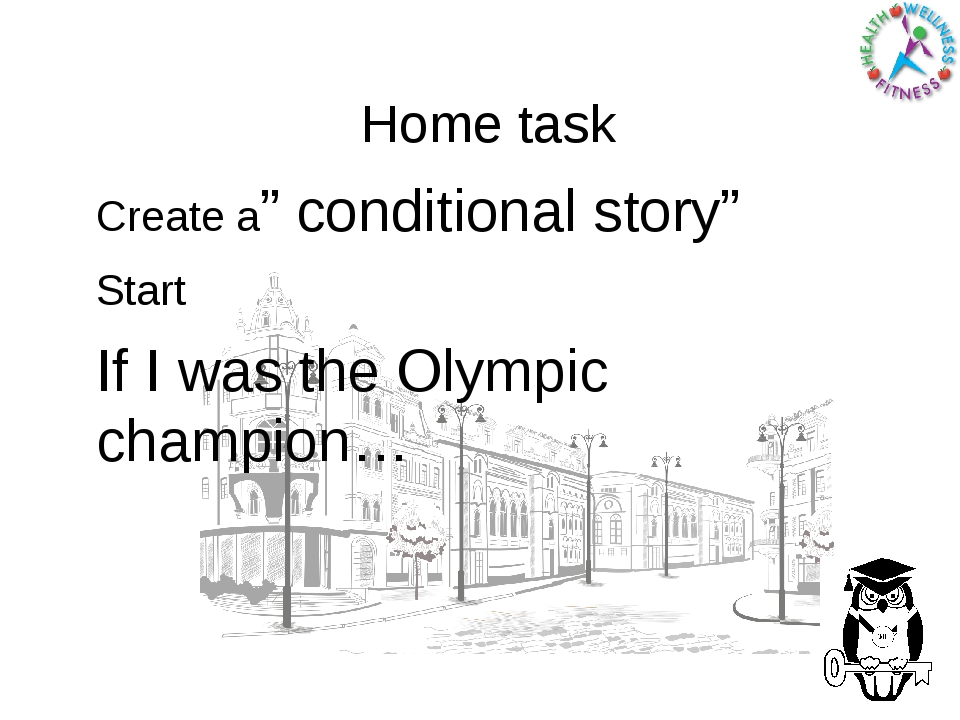 """Home task Create a"""" conditional story"""" Start If I was the Olympic champion…"""