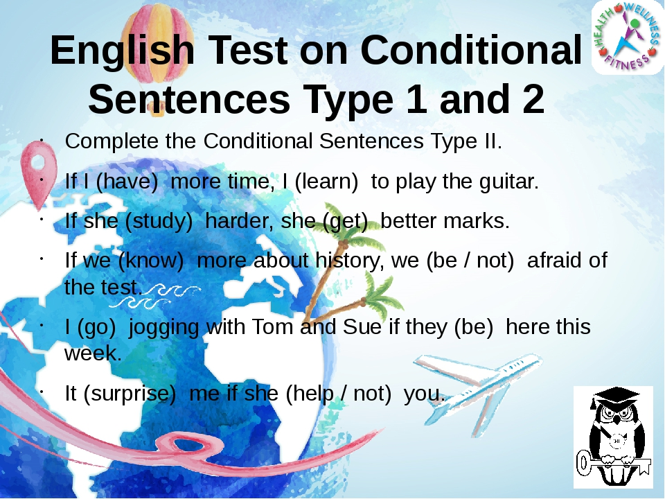 English Test on Conditional Sentences Type 1 and 2 Complete the Conditional S...