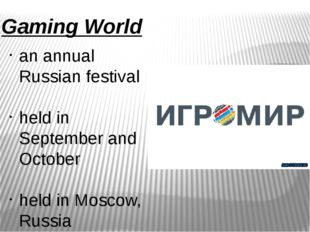Gaming World an annual Russian festival held in September and October held in