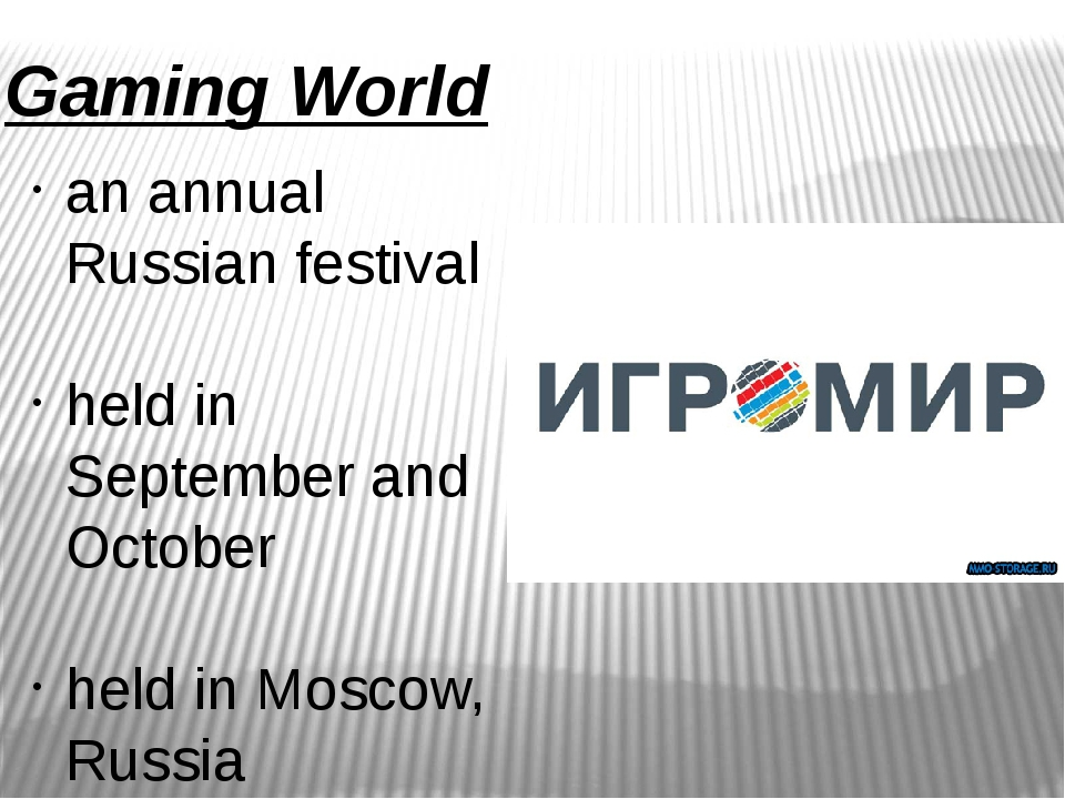 Gaming World an annual Russian festival held in September and October held in...