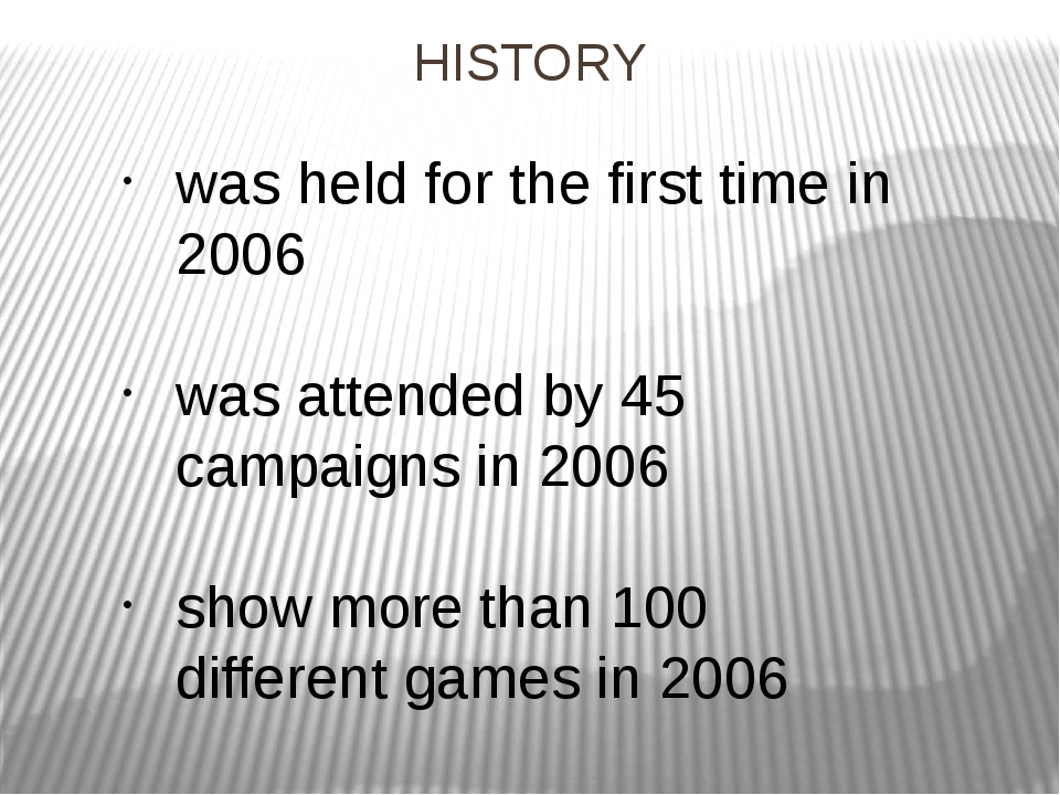 HISTORY was held for the first time in 2006 was attended by 45 campaigns in 2...