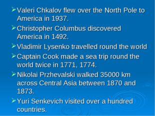 Valeri Chkalov flew over the North Pole to America in 1937. Christopher Colum