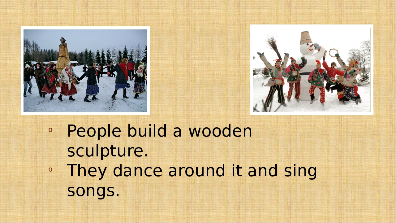 People build a wooden sculpture. They dance around it and sing songs.