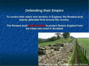 Defending their Empire To control their newly won territory in England, the
