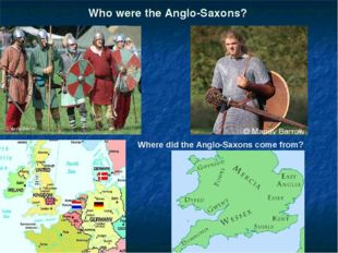 Who were the Anglo-Saxons? Where did the Anglo-Saxons come from?
